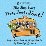 Bus Goes Toot, Toot, Toot: Baby's First Book of Things That Go