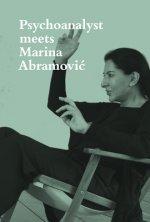 Psychoanalyst Meets Marina Abramovic