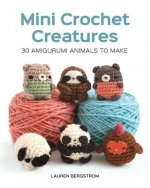 Mini Crochet Creatures: 30 Amigurumi Animals to Make