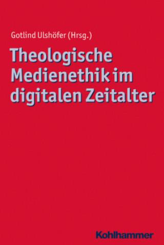 Theologische Medienethik im digitalen Zeitalter