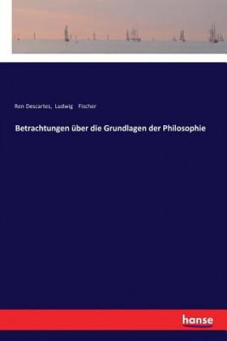Betrachtungen uber die Grundlagen der Philosophie