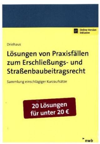 Lösungen von Praxisfällen zum Erschließungs- und Straßenbaubeitragsrecht 1 Buch 1 Online-Zugang