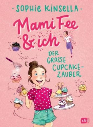 Mami Fee & ich - Der große Cupcake-Zauber