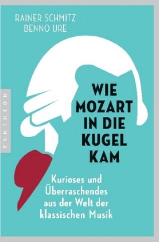 Wie Mozart in die Kugel kam