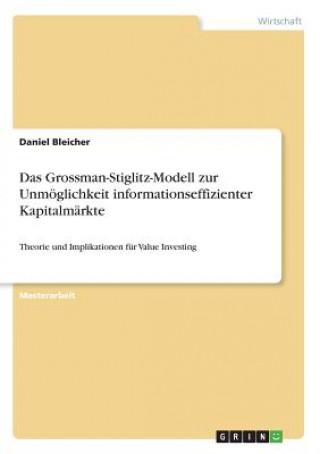 Das Grossman-Stiglitz-Modell zur Unmöglichkeit informationseffizienter Kapitalmärkte