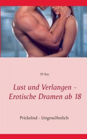 Lust Und Verlangen - Erotische Dramen AB 18