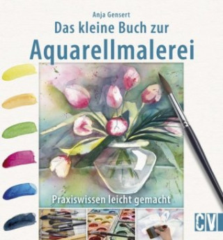 Das kleine Buch zur Aquarellmalerei