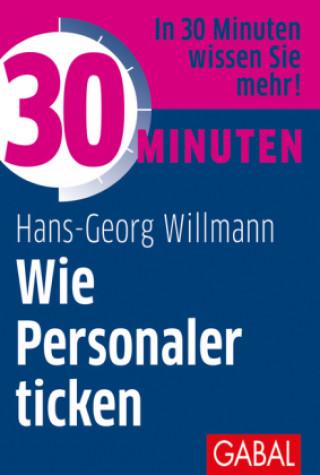 30 Minuten - Wie Personaler ticken