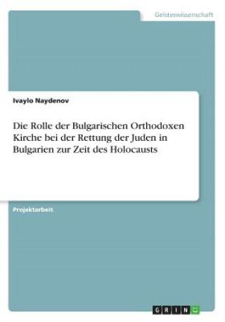 Die Rolle der Bulgarischen Orthodoxen Kirche bei der Rettung der Juden in Bulgarien zur Zeit des Holocausts