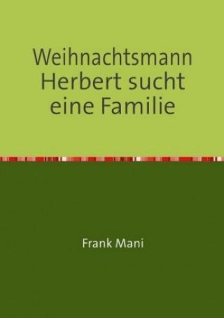 Weihnachtsmann Herbert sucht eine Familie