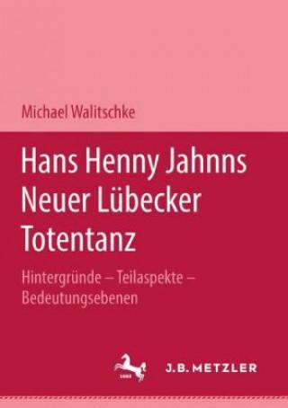 Hans Henny Jahnns Neuer Lubecker Totentanz