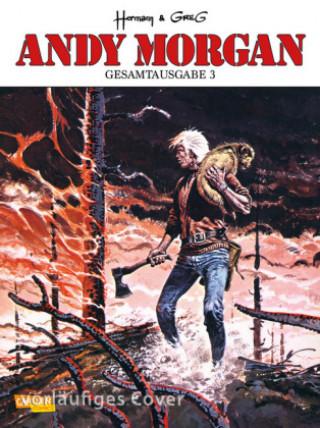 Andy Morgan Gesamtausgabe. Bd.3