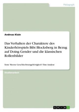 Das Verhalten der Charaktere des Kinderhörspiels Bibi Blocksberg in Bezug auf Doing Gender und die klassischen Rollenbilder
