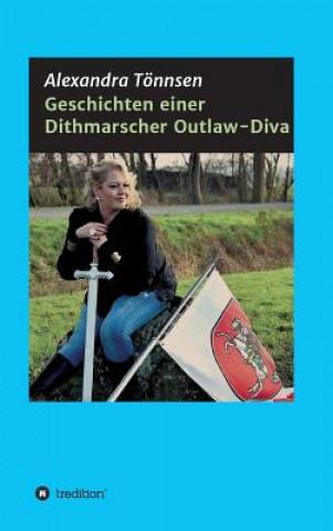 Geschichten einer Dithmarscher Outlaw-Diva