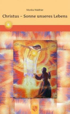 Christus - Sonne unseres Lebens
