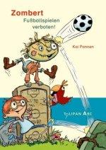 Zombert. Fußballspielen verboten!