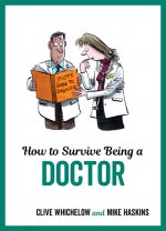 How to Survive Being a Doctor
