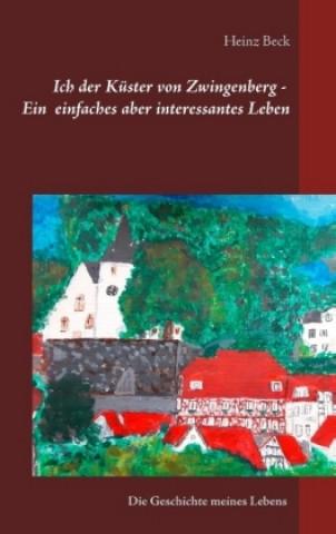 Ich, der Küster von Zwingenberg - Ein einfaches, aber interessantes Leben
