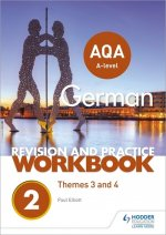 AQA A-level German Revision and Practice Workbook: Themes 3 and 4