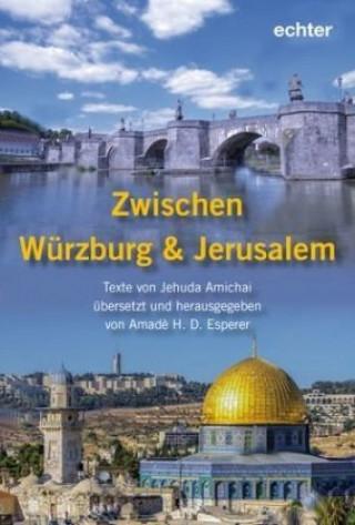 Zwischen Würzburg und Jerusalem