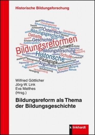 Bildungsreform als Thema der Bildungsgeschichte