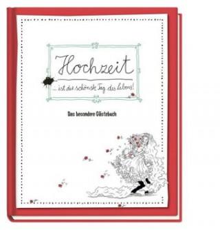 Hochzeit ist der schönste Tag im Leben - Das besondere Gästebuch