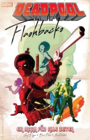 Deadpool: Flashbacks - ein Mann für alle Zeiten
