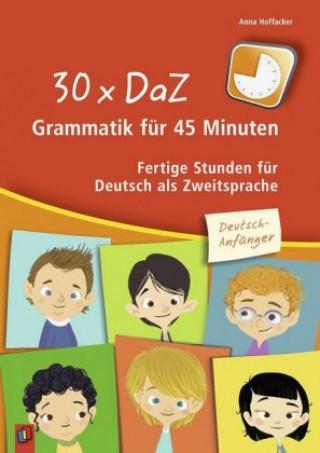 30 x DaZ - Grammatik für 45 Minuten - Deutsch-Anfänger