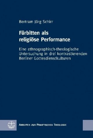 Fürbitten als religiöse Performance