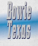 Bowie Texas