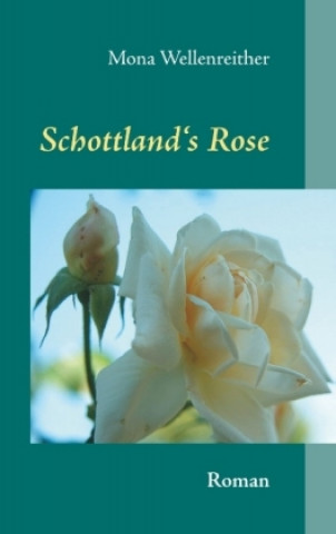 Schottlands Rose