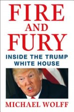 FIRE AND FURY INSIDE TRUMP WHITE HOUSE