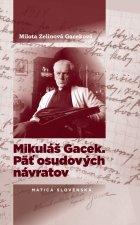 Mikuláš Gacek. Päť osudových návratov