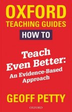 How to Teach Even Better: An Evidence-Based Approach