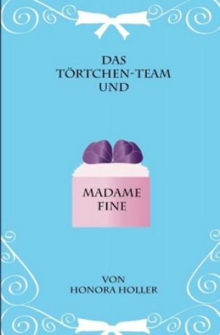 Das Törtche-Team und Madame Fine