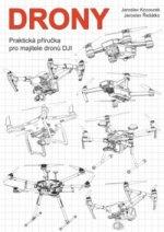 Drony - Praktická příručka pro majitelé dronů DJI