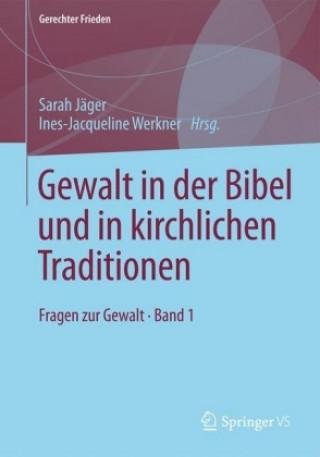 Gewalt in der Bibel und in kirchlichen Traditionen