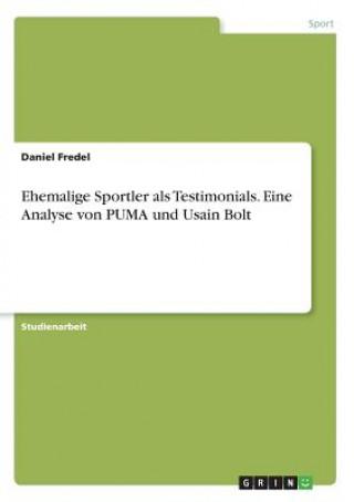 Ehemalige Sportler als Testimonials. Eine Analyse von PUMA und Usain Bolt