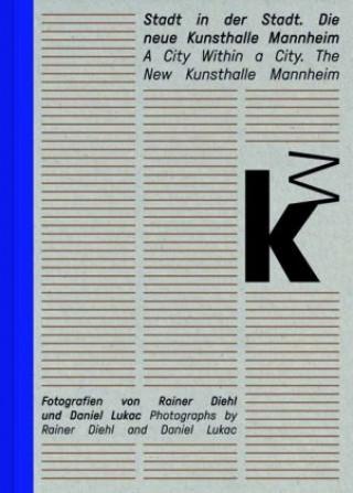Stadt in der Stadt. Die neue Kunsthalle Mannheim