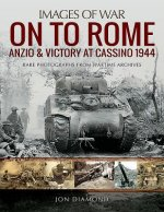 ONTO ROME ANZIO & VICTORY AT CASSINO 194