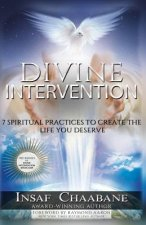 Divine Intervention: 7 Spiritual Laws to Create the Life You Desire