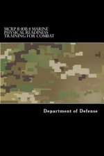 MCRP 8-10B.4 Marine Physical Readiness Training for Combat: Formerly MCRP 3-02A
