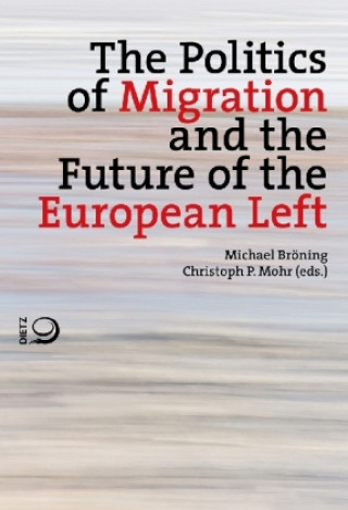 The Politics of Migration and the Future of the European Left