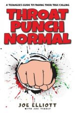 THROAT PUNCH NORMAL: A TEENAGER'S GUIDE