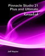 Pinnacle Studio 21 Plus and Ultimate Revealed