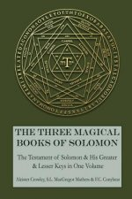 The Three Magical Books of Solomon: The Greater and Lesser Keys & the Testament of Solomon