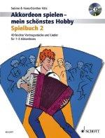 Akkordeon spielen - mein schönstes Hobby, Spielbuch für 1-3 Akkordeons, m. Audio-CD. Bd.2
