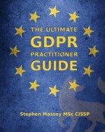 Ultimate GDPR Practitioner Guide