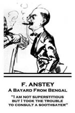 F. Anstey - A Bayard From Bengal: