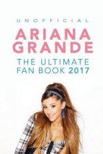 Ariana Grande: The Ultimate Ariana Grande Fan Book 2017/18: Ariana Grande Facts, Quiz, Photos and BONUS Wordsearch Puzzle